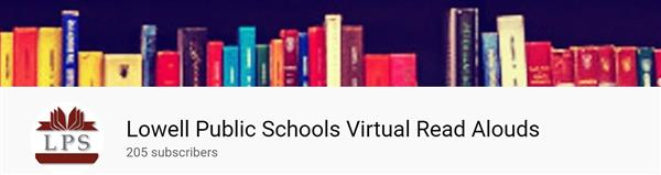 Lowell Public Schools Virtual Read Alouds