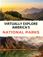 Virtually Explore America's Parks