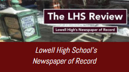 The LHS Review - Lowell High School's Student Newspaper